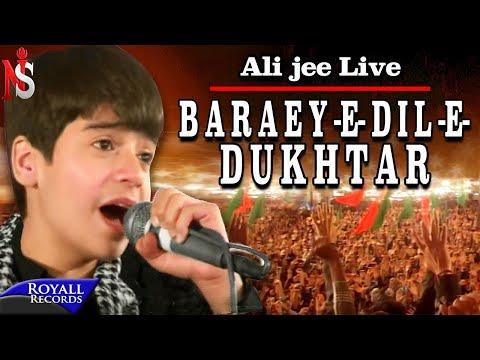 Ali Jee Live - Baraey Dil e Dukhtar   2013 (Live)