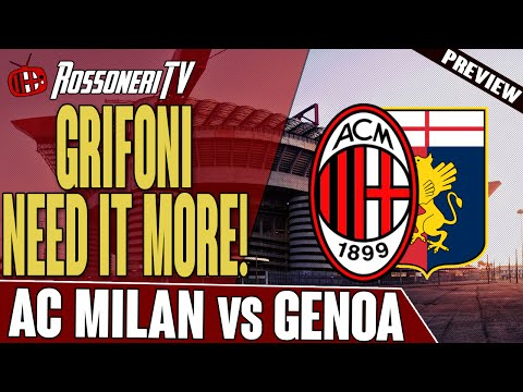 Grifoni Need It More! | AC Milan vs Genoa | Match Preview
