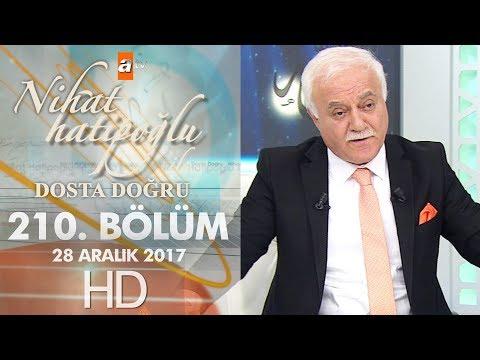 Nihat Hatipoğlu ile Dosta Doğru - 28 Aralık 2017