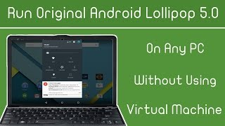 Run Android 5.1 Lollipop L On PC ( Windows ) Without Using Virtual Machine App
