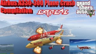 GTA V: Airbus A330-300 Plane Best Extreme Longer Crash Compilation