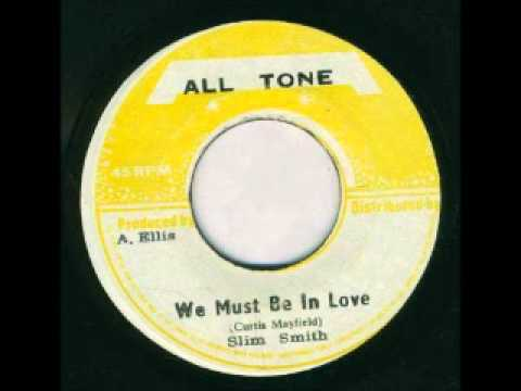 Slim Smith - We Must Be In Love
