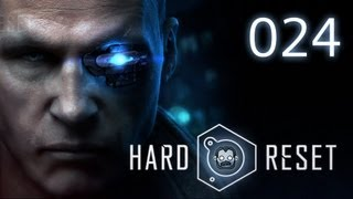 Let's Play: Hard Reset #024 - Probleme mit der Pozilei [deutsch] [720p]