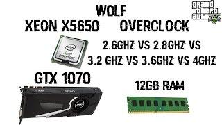 XEON x5650 |2.6GHZ VS 2.8GHZ VS 3.2GHZ VS 3.6GHZ VS 4 GHZ|GTX 1070 8GB,12GB RAM