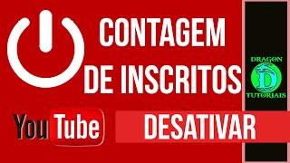 Como desativar a contagem de Inscritos do seu canal do Youtube