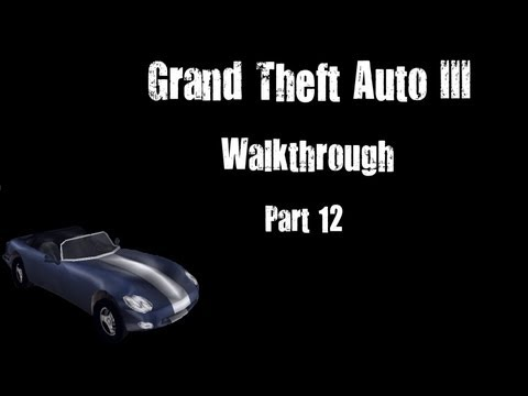 Grand Theft Auto III Walkthrough part 12 [720p] [PC Gameplay]