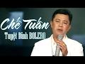Chế Tuấn 2017 - Tuyệt Đỉnh Bolero Trữ Tình Hay Nhất Và Mới Nhất Của Chế Tuấn 2017 thumbnail