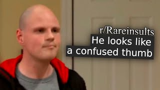 r/Rareinsults | YOU LOOK LIKE A THUMB