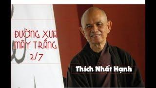 ✅🎉💗 Sách nói: ĐƯỜNG XƯA MÂY TRẮNG - Part 2/ 7 -  Thiền sư THÍCH NHẤT HẠNH