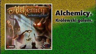 Alchemicy. Królewski golem - prezentacja gry, zasady
