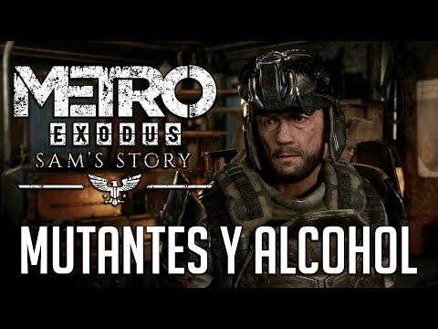 MUTANTES Y ALCOHOL | METRO EXODUS SAM'S STORY