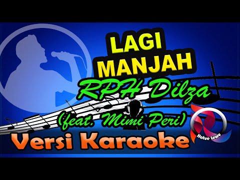 Download Lagi Manjah - RPH  Dilza  feat. Mimi Peri Karaoke Tanpa Vocal Mp4 baru