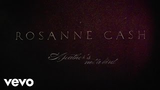 Watch Rosanne Cash A Feathers Not A Bird video