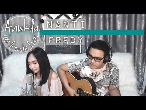 Fredy - Nanti (Aviwkila Cover)