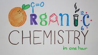 Organic Chemistry Explained- Part 1