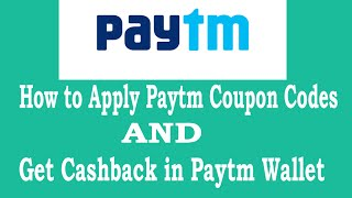 How to Apply Paytm Coupon Codes and Get Cashback in Paytm Wallet