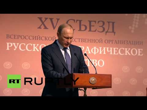 Russia: Putin touts 'newly reborn Russian Geographical Society'