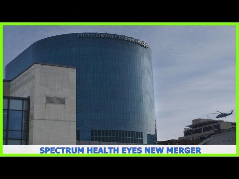 News TV | Spectrum Health eyes new merger