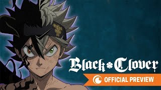 Black Clover CONTINUES | OFFICIAL PREVIEW