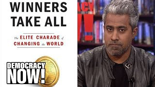 Anand Giridharadas: College Bribery Scandal Highlights How America is Rigged for Wealthy & Powerful