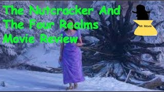 The Nutcracker And The Four Realms Movie Review