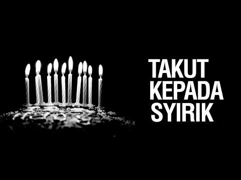 Takut Kepada Syirik - Ustadz Khairullah Anwar Luthfi, Lc