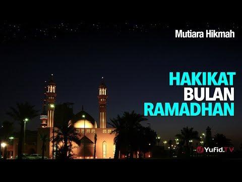 Mutiara Hikmah: Hakikat Bulan Ramadhan - Ustadz Abu Ihsan Al-maidany, MA.