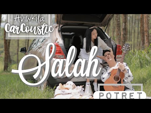 Download POTRET - SALAH #CARCOUSTIC Cover by Aviwkila Mp4 baru