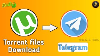 Torrent files leech [Download] using Telegram | தமிழ் | JazZ & BosS