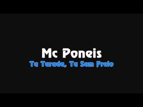 Mc Poneis Ta Tarada, Ta Sem Freio (Lançamento 2012)