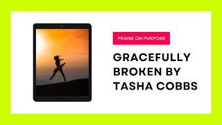 POP Gracefully Broken Praise Dance Tasha Cobbs  Leonard