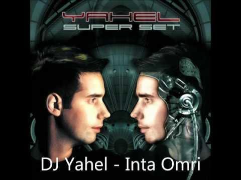 Dj Yahel - Inta Omri Hd video