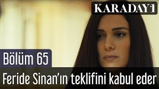 Karadayı 65.Bölüm - Feride, Sinan'ın evlilik teklifini kabul eder