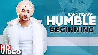 Humble Beginning (Full Video)   Ranjit Bawa   Sukhe Muzical Doctorz   Latest Punjabi Songs 2019