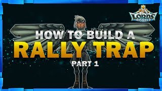 How to build a rally trap in lords mobile part 1 - Mister BP Gaming