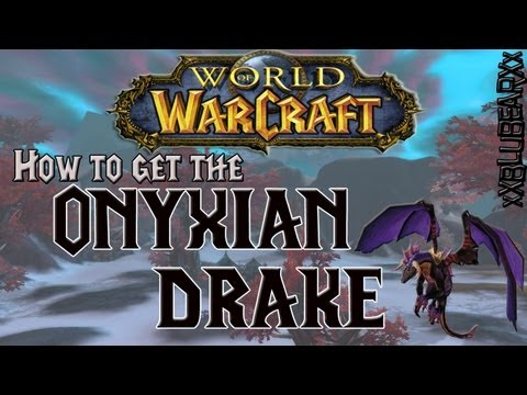 Wow - How to get the Onyxian Drake - Solo Guide!