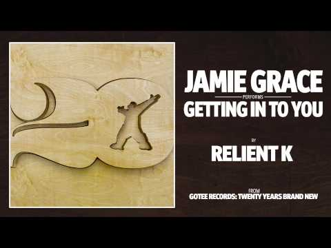 Jamie Grace - Getting Into You [AUDIO]