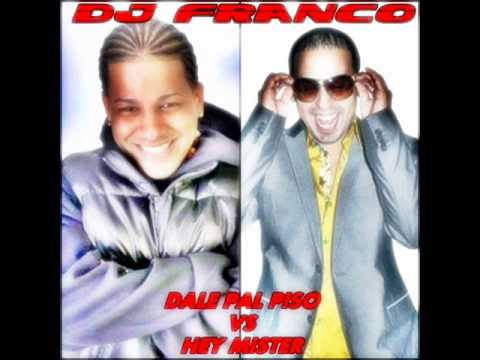 ♫ ★ Dale Pal Piso Vs Hey Mister ★ ♫ - ♛ - Dj Franco - ♛ The Wonderfull - Prod. El Retorno - video