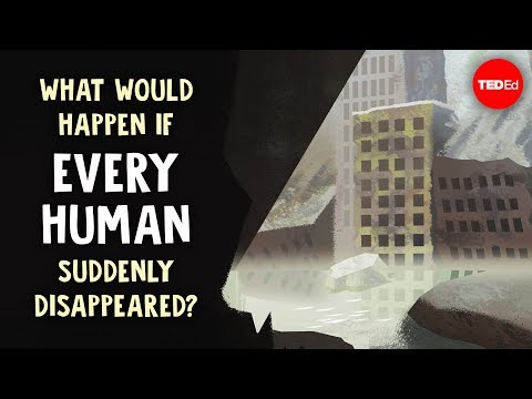 Download What would happen if every human suddenly disappeared? - Dan Kwartler Mp4 baru