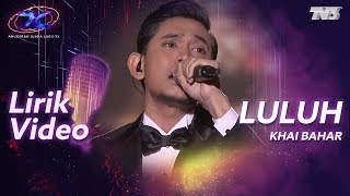 [Lirik Video] Khai Bahar - Luluh | #AJL33