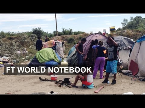 Calais migrants battle new UK security | FT World Notebook