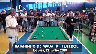 BAIANINHO DE MAUÁ X FUTEBOL DE JACAREZINHO - 29/06/19 EM IPAUSSU