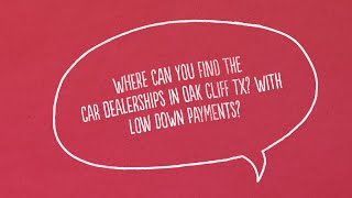 Auto Loans For Bad Credit with No Down Payment in Oak Cliff Texas