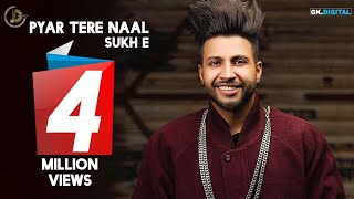 Pyar Tere Naal (Full Song) Shamandeep | Sukhe Muzical Doctorz | Juke Dock