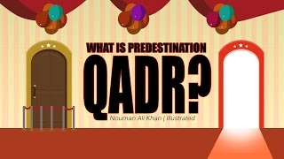What is Predestination/Fate/Qadr? | Nouman Ali Khan | illustrated