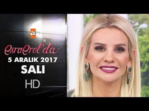 Esra Erol'da 5 Aralık 2017 Salı - 497. Bölüm