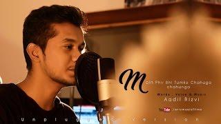 download lagu Main Phir Bhi Tumko Chahunga : Unplugged Version  gratis