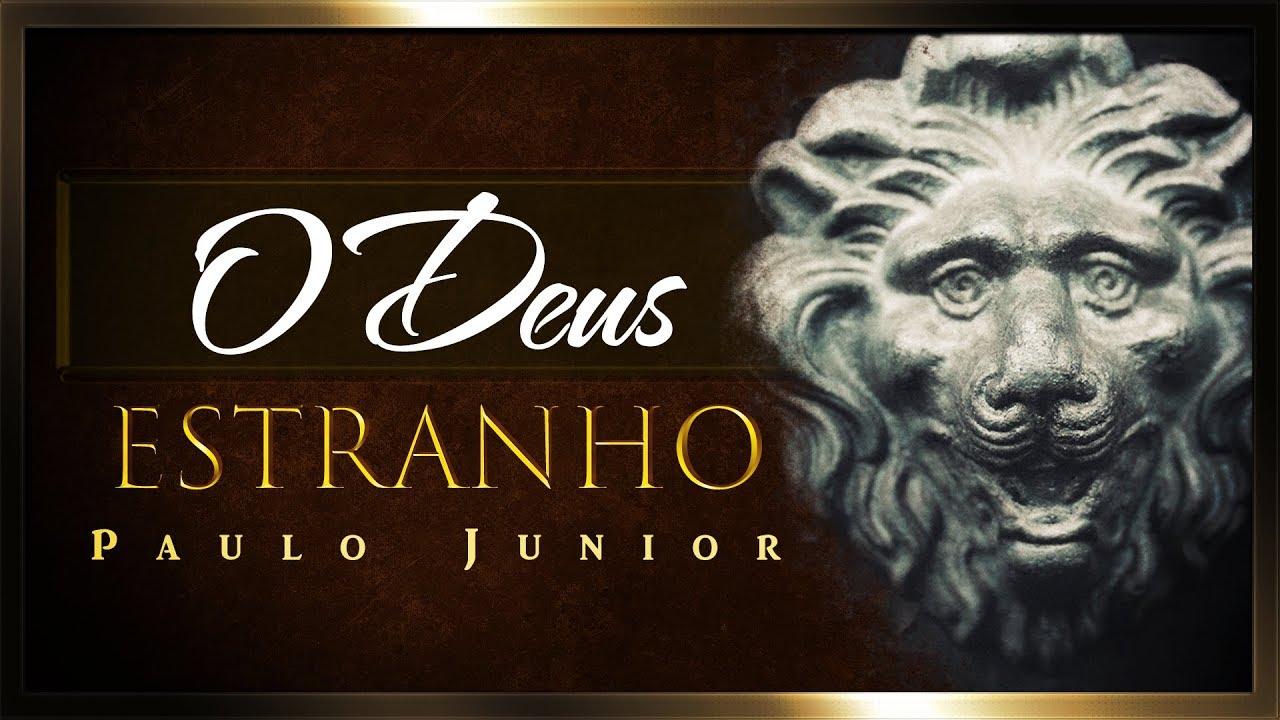 O Deus Estranho - Paulo Junior