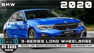 2020 BMW 3-SERIES LONG WHEELBASE Review Release Date Specs Prices
