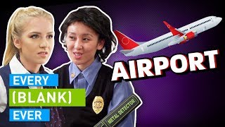 EVERY AIRPORT EVER by : Smosh